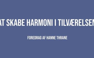 At skabe harmoni i tilværelsen | Hanne Thrane | Martinus Verdensbillede