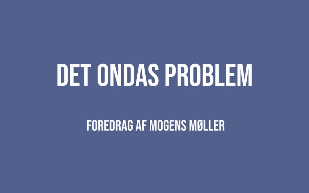 Det ondas problem | Mogens Møller | Martinus Verdensbillede