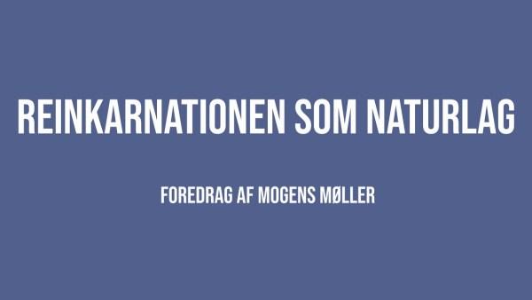 Reinkarnationen som naturlag   Mogens Møller   Martinus Verdensbillede