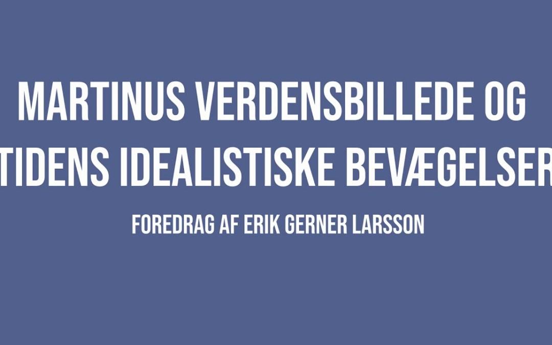 Martinus Verdensbillede og tidens idealistiske bevægelser | Erik Gerner Larsson