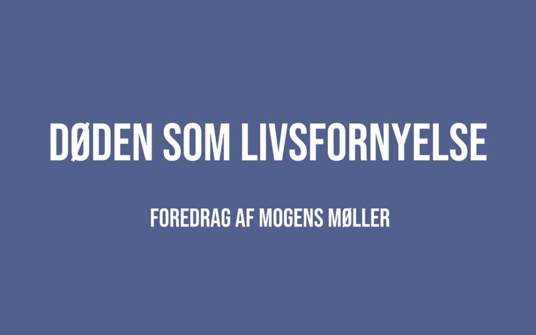 Døden som livsfornyelse | Mogens Møller | Martinus Verdensbillede