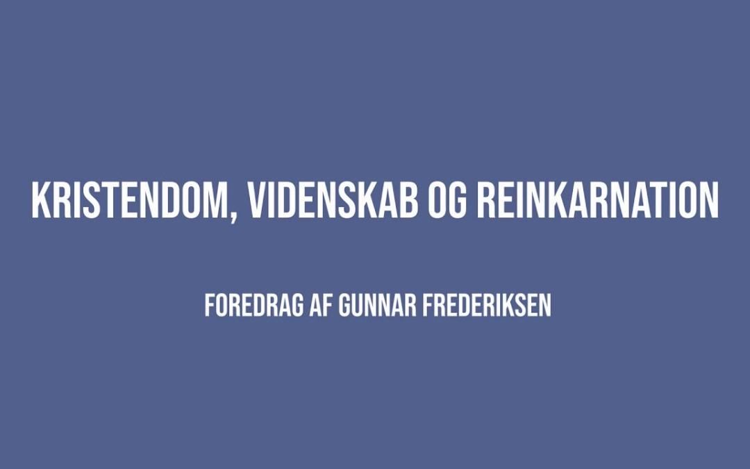Kristendom, videnskab og reinkarnation | Gunnar Frederiksen | Martinus Verdensbillede