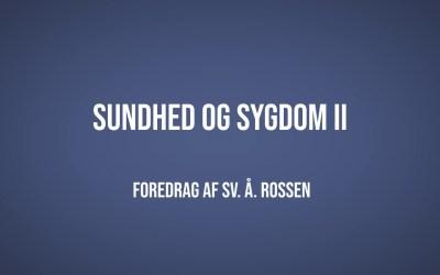 Sundhed og sygdom II | Sv. Å. Rossen | Martinus Verdensbillede