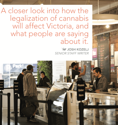 A closer look into how the legalization of cannabis will affect victoria and what people are saying about it