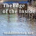 The Edge of Inside Todd Littleton