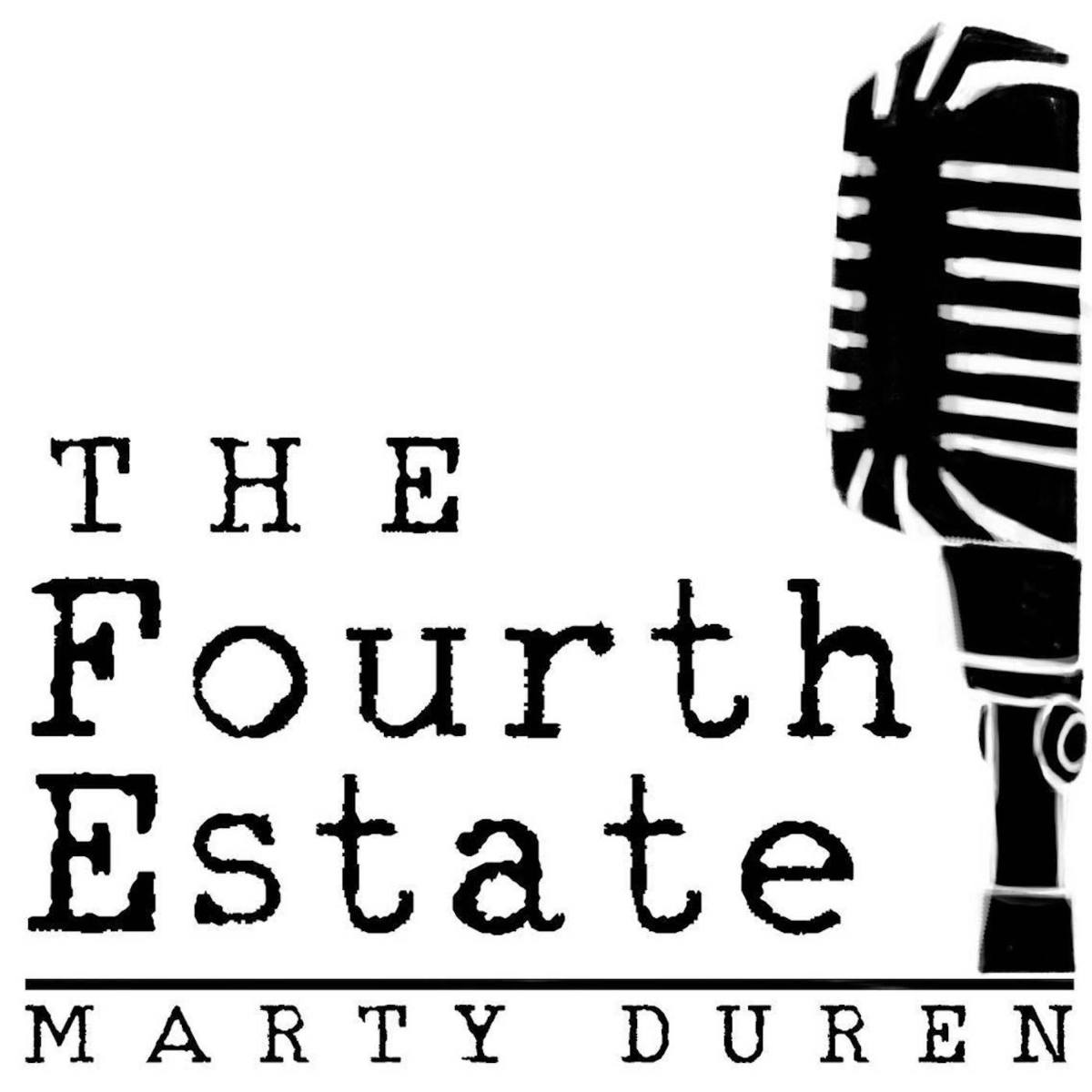 The Fourth Estate Podcast Marty Duren