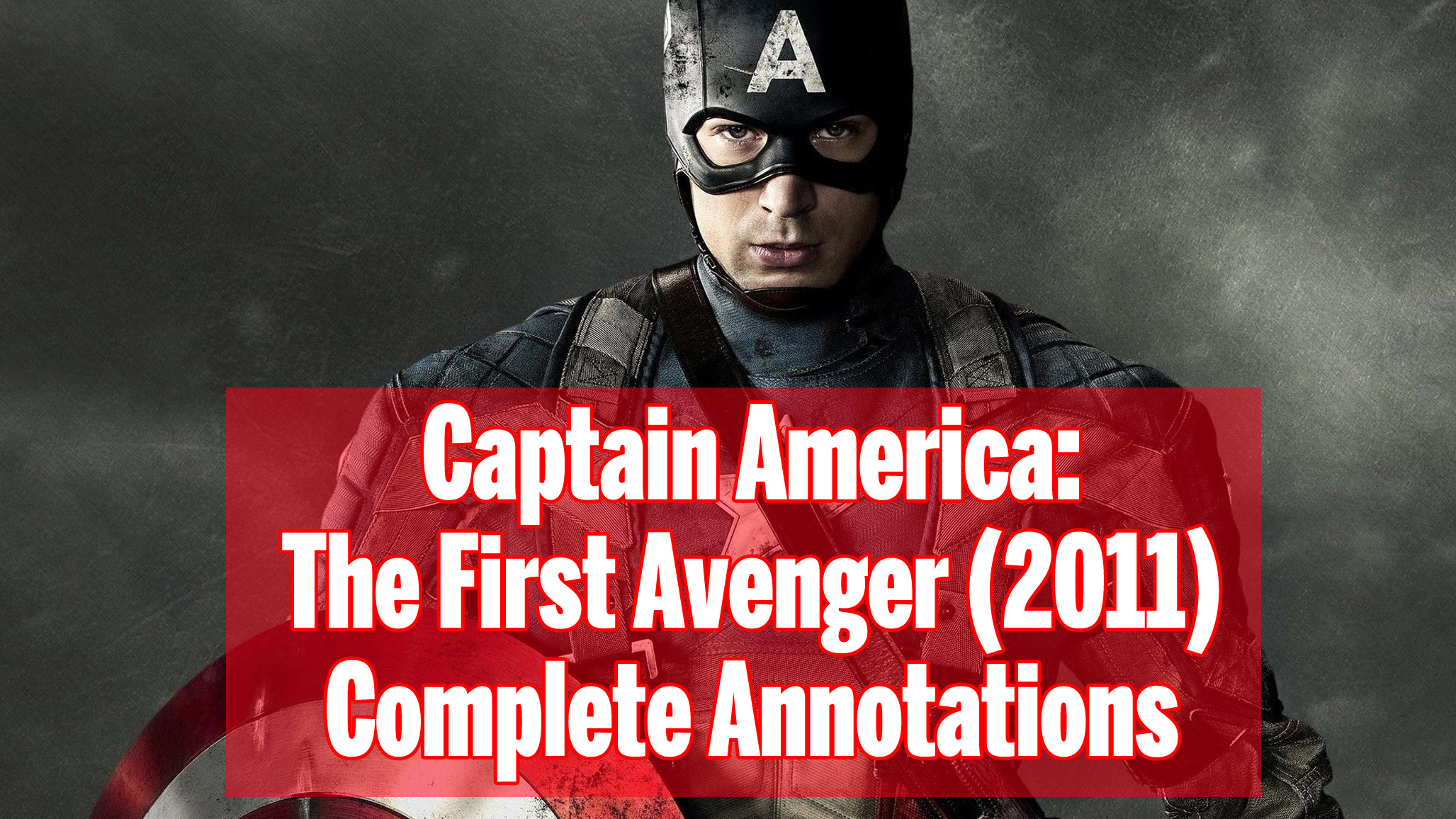 Captain America The First Avenger 2011 Complete Annotations The Marvel Film Guide