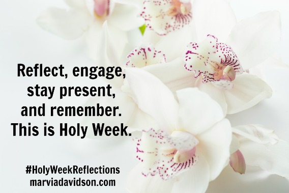 holy week reflections marvia davidson