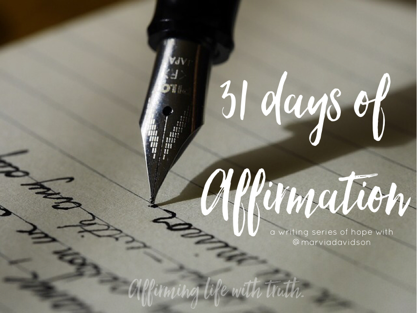31 Days of Affirmations – My October 2016 #Write31Days Series