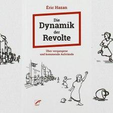 Éric Hazan: »Die Dynamik der Revolte«