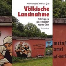 Andrea Röpke und Andreas Speit: »Völkische Landnahme«