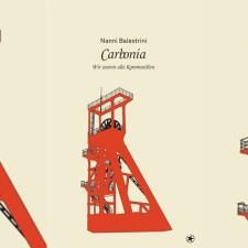 Nanni Balestrini: »Carbonia. Wir waren alle Kommunisten«