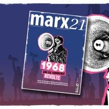 marx21-Magazin: 1968 und die kommende Revolte