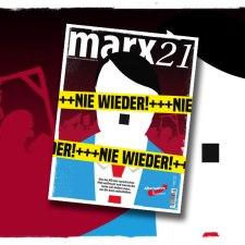 Das neue marx21-Magazin: Nie wieder Faschismus!