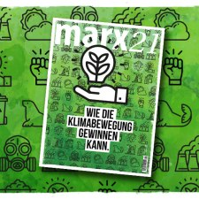 Das neue marx21-Magazin: »Wie die Klimabewegung gewinnen kann.«