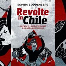 Sophia Boddenberg: »Revolte in Chile«