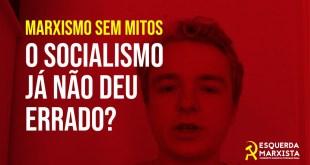 O socialismo já não deu errado?