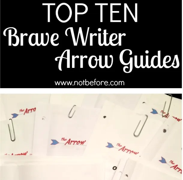 My top choices after completeting three years of teaching with the Brave Writer Arrow Guides.