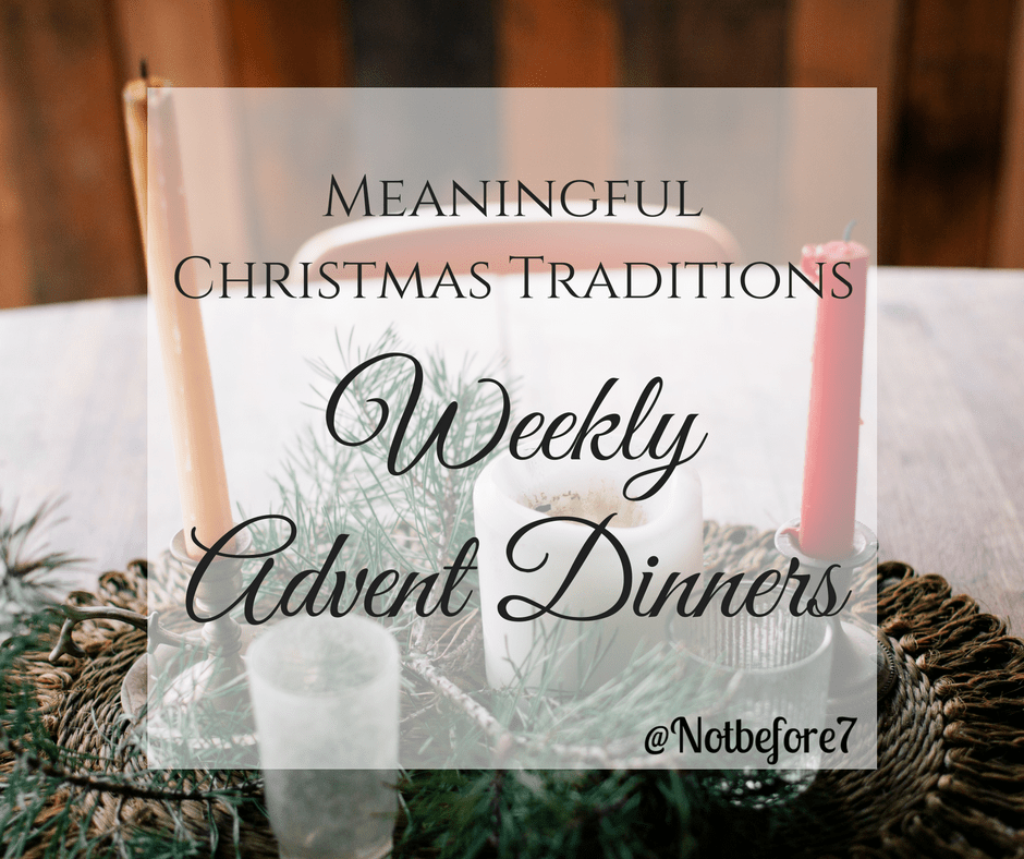 Our family continues my parents weekly advent dinners as one of our meainingful Christmas traditions.