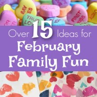 Over 15 Exciting Ways to Have Fun with Your Family in February