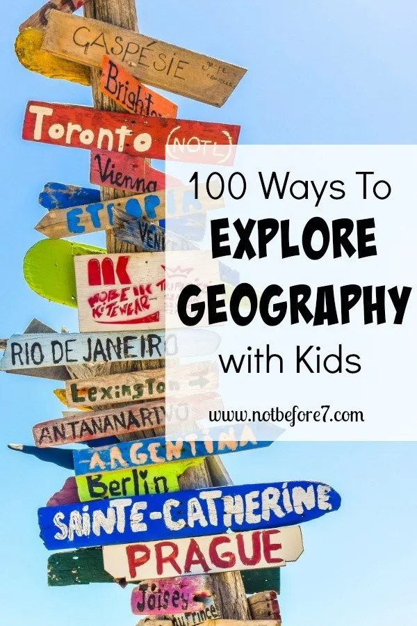 Check out this list of 100 ways to explore Geography with your kids. You'll find arts, music, crafts, books, and more!