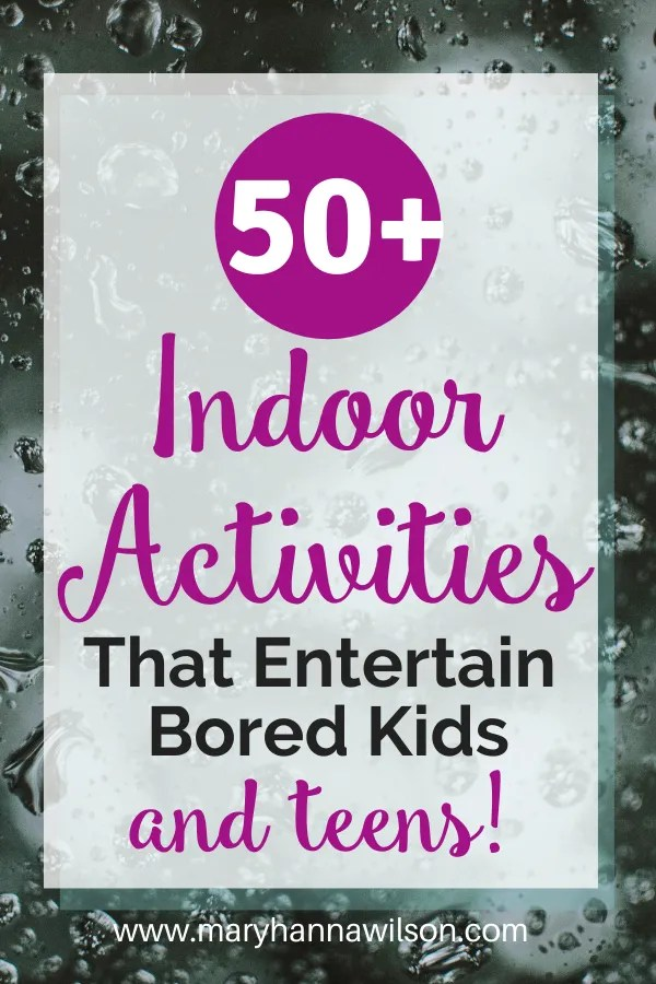 Indoor Activities for Bored Kids, Families, and Teens. Find fun activities for everyone in the family when you are stuck indoors.