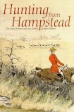 Hunting from Hampstead - Robert Stedall (Book Guid 2002)