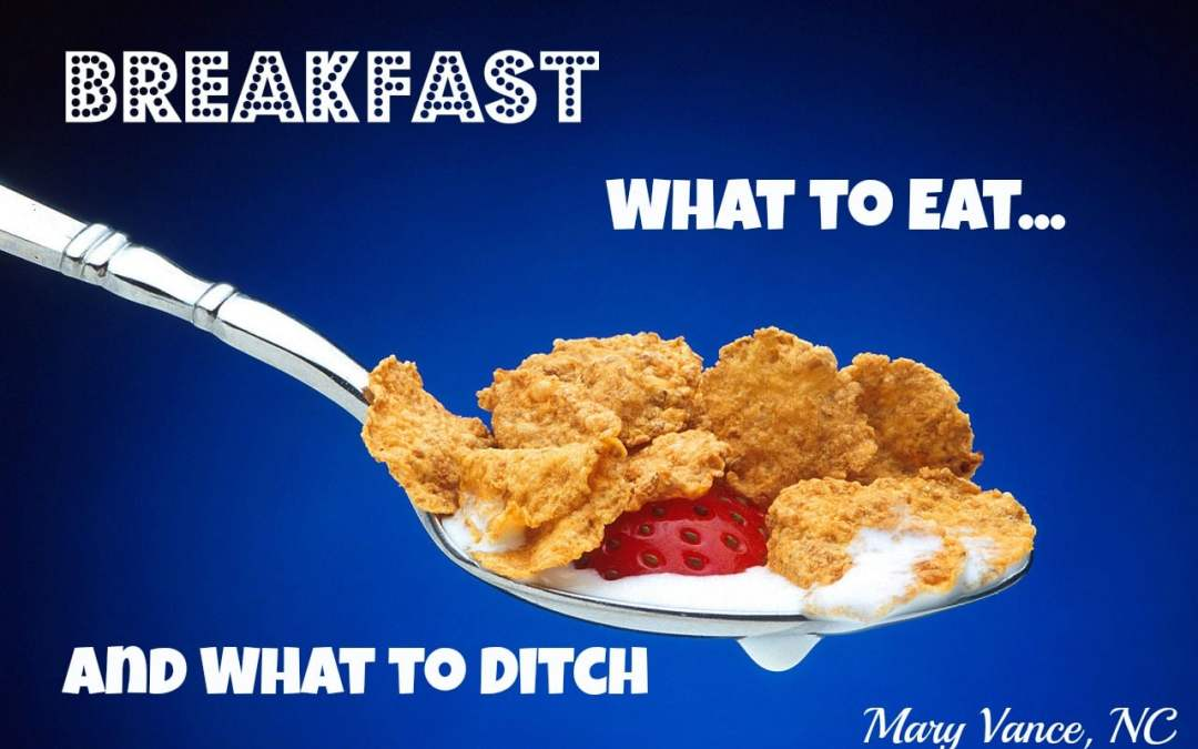 Breakfast: What to Eat & What to Ditch