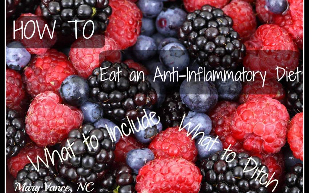 How to Eat an Anti-Inflammatory Diet