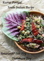 Keerai Poriyal South Indian Recipe Amaranth Stir Fry