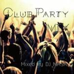 【DJミックス】CLUBで聞いたことある曲メドレー – Club Party Mix ~Mixed by DJ MASA~