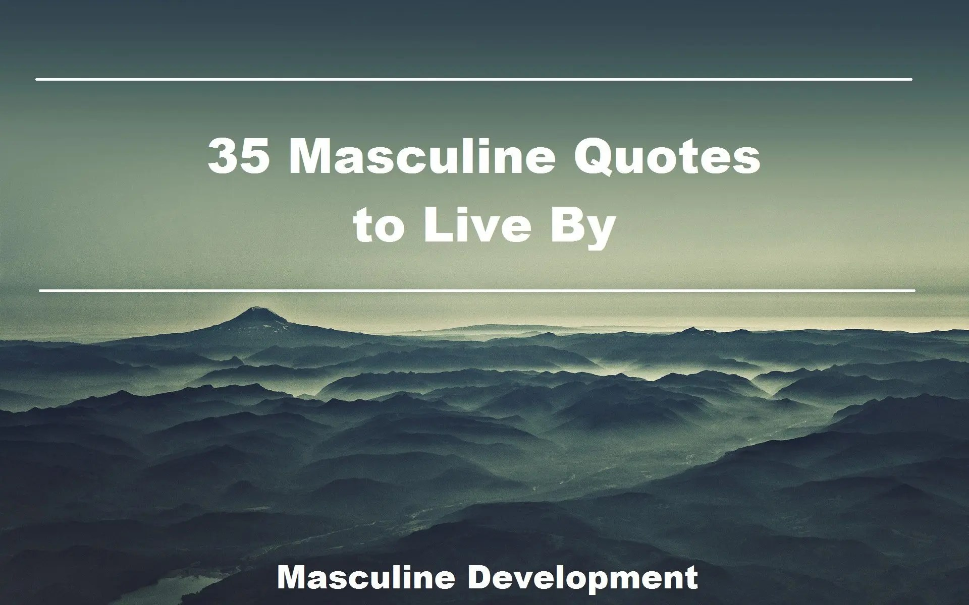 35 Masculine Quotes To Live By