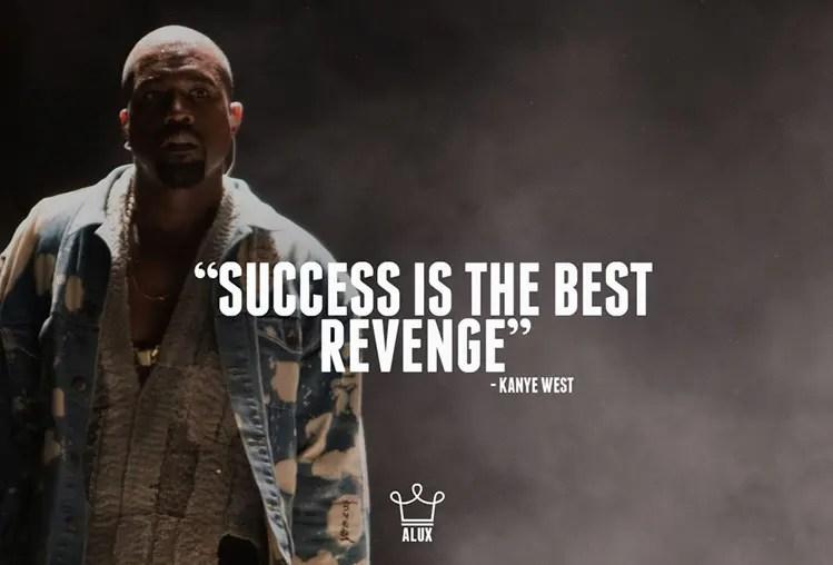 success is the best revenge kanye west
