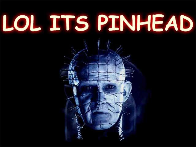 lol pinhead lol