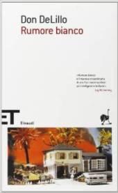 recensione romanzo rumore bianco don delillo