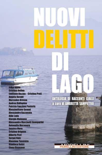 La copertina dei NUOVI DELITTI DI LAGO (Morellini Editore)