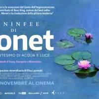 LE NINFEE DI MONET Un incantesimo di acqua e diluce. Un nuovo emozionante film-evento al cinema!
