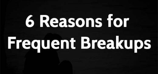 6 Reasons for Frequent Breakups