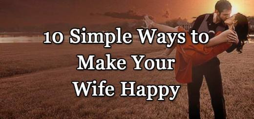 10 Simple Ways to Make Your Wife Happy