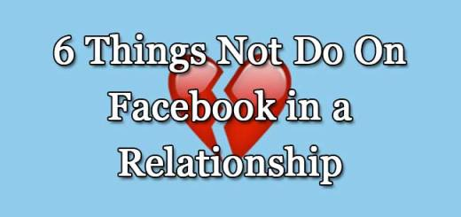 6 Things Not Do On Facebook in a Relationship