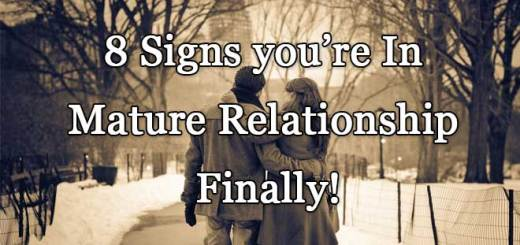 8 Signs you're In Mature Relationship Finally!