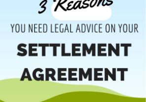 3 Reasons for Legal Advice on Settlement Agreement