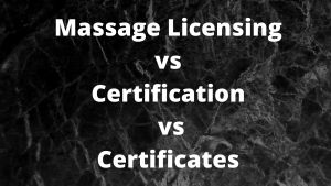 massage licensing vs massage certificate and certification