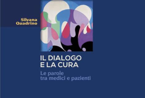 """""""Il dialogo e la cura"""" di Silvana Quadrino"""