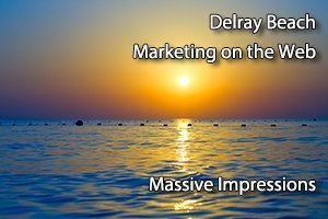 Delray Beach Marketing on the Web