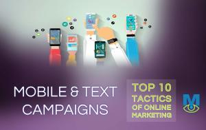 Top Ten Online Marketing Tactics: Mobile and Text Campaigns