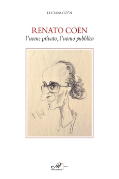 Renato Coèn l'uomo privato, l'uomo pubblico