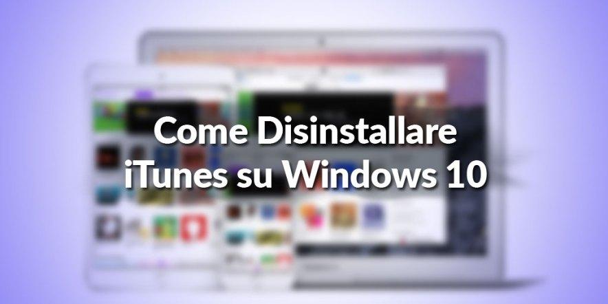 Come Disinstallare iTunes su Windows 10