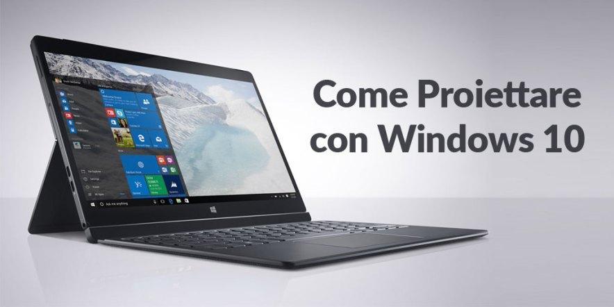 Come Proiettare con Windows 10