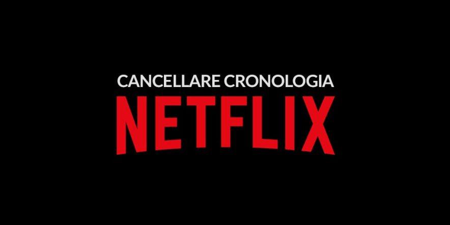 Come Cancellare la Cronologia di Netflix